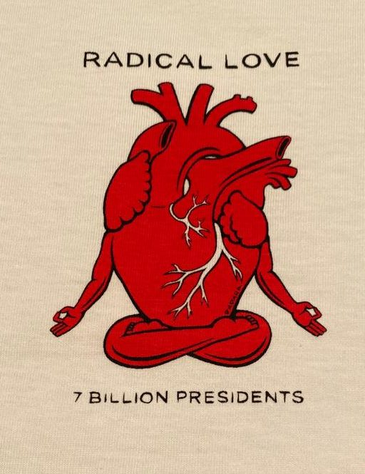 An illustration of heart sitting in lotus pose. Text: Radical love. 7 billion presidents.