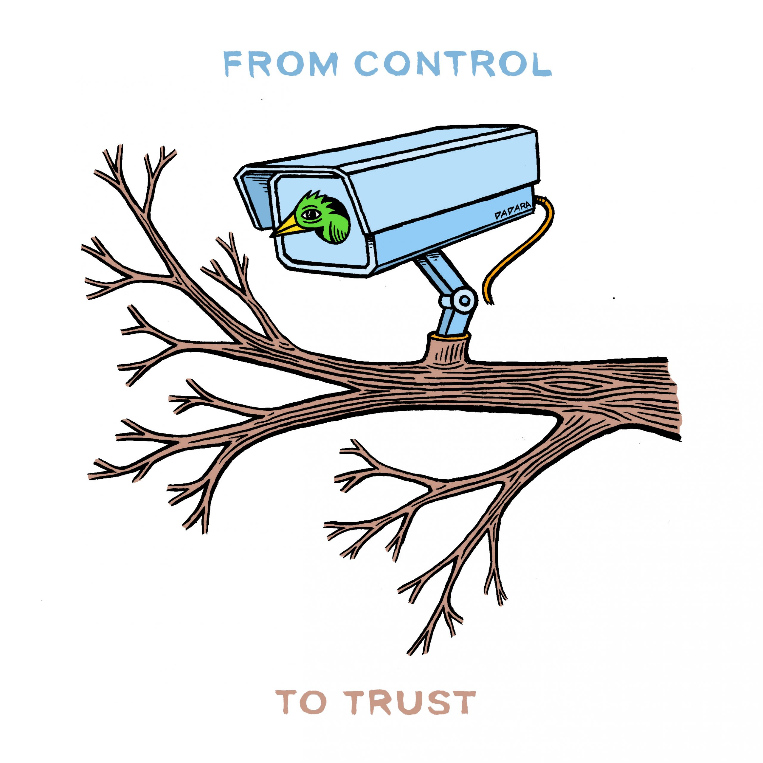 An illustration of a part of a tree with a CCTV camera without the ocular instead of one of the branches. A green starling is sitting inside and peeking out . Text: From control to trust.